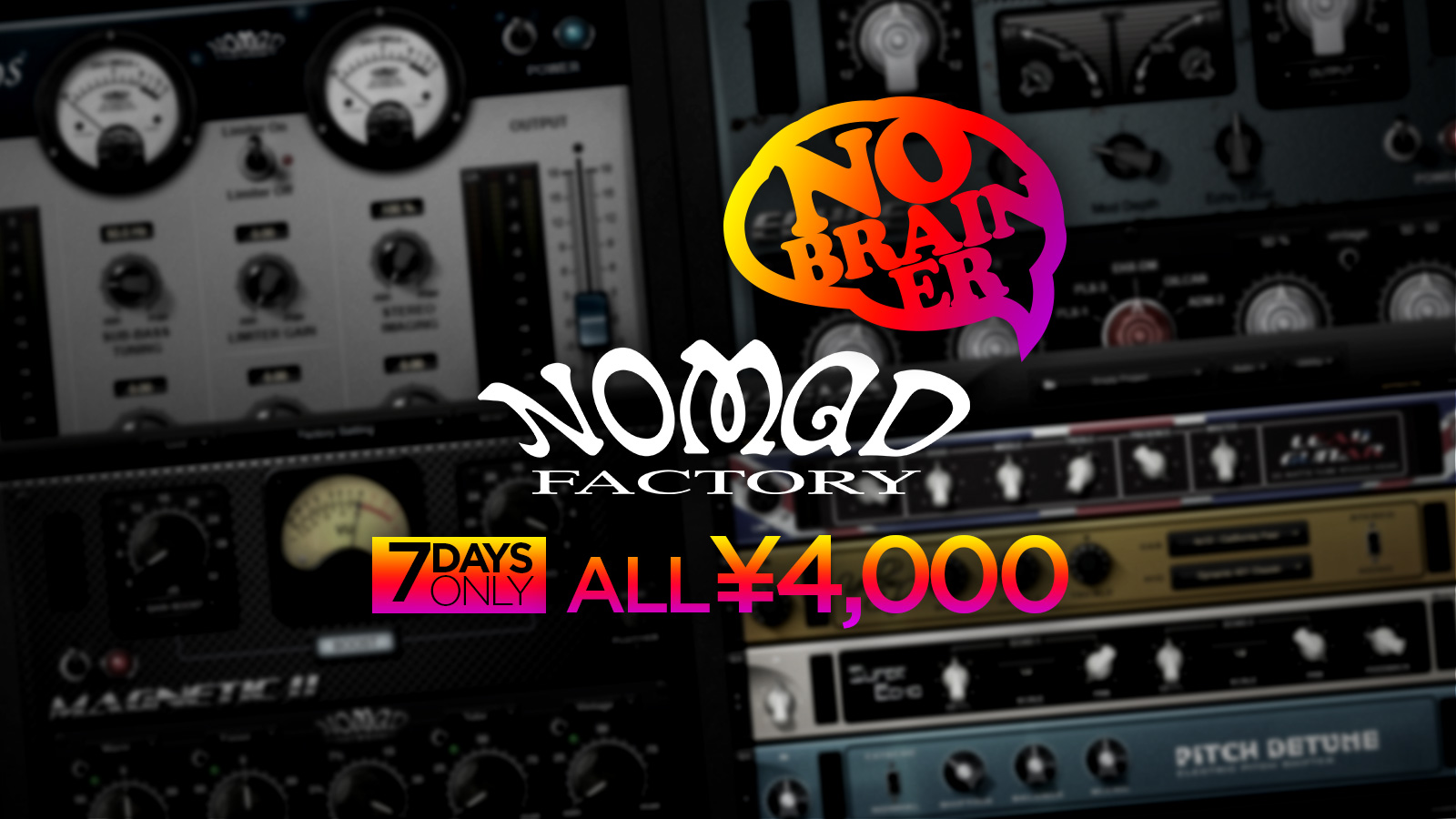 Nomad Factory ノーブレイナー プロモーション