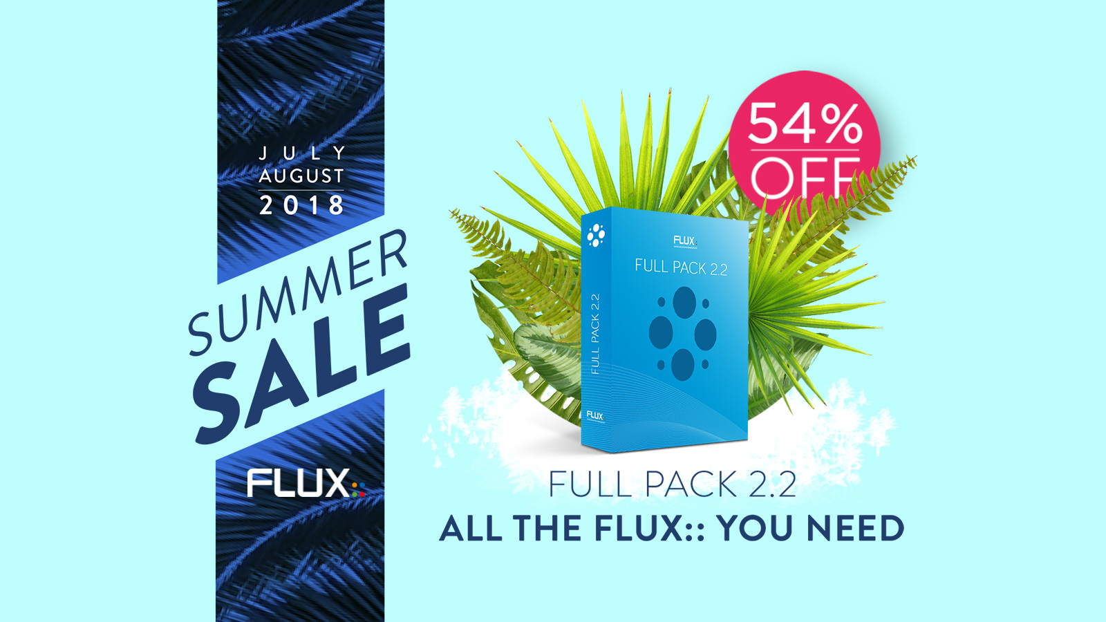 Flux:: Summer Sale 2018!